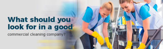 What should you look for in a good commercial cleaning company?