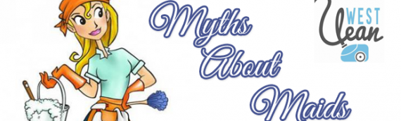 Myths About Maids