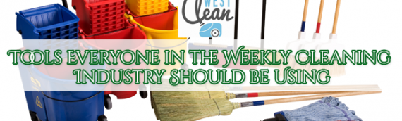 Tools Everyone in the Weekly Cleaning Industry Should be Using