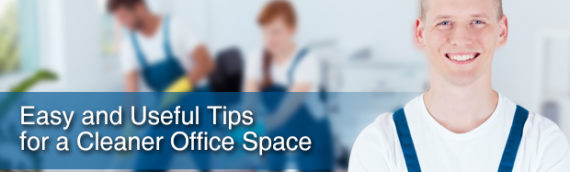Easy and Useful Tips for a Cleaner Office Space